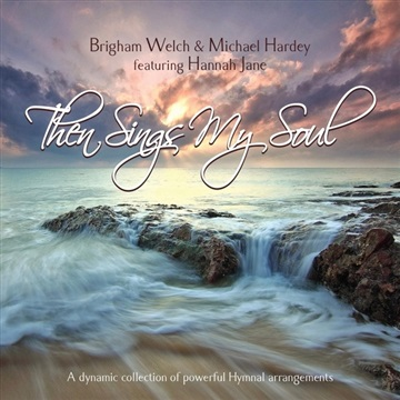 Then Sings My Soul by Hardey and Welch Music