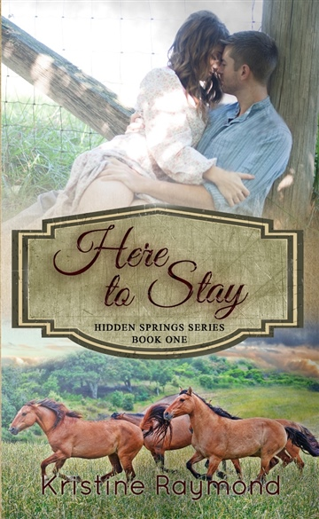 Here to Stay by Kristine Raymond