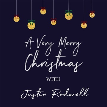 Justin Rodwell : A Very Merry Christmas