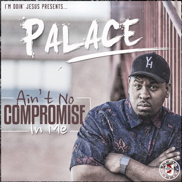 Palace : Ain't No Compromise In Me