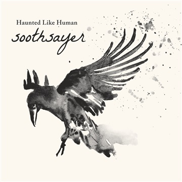 Soothsayer by Haunted Like Human
