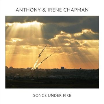 Anthony & Irene Chapman : Songs Under Fire