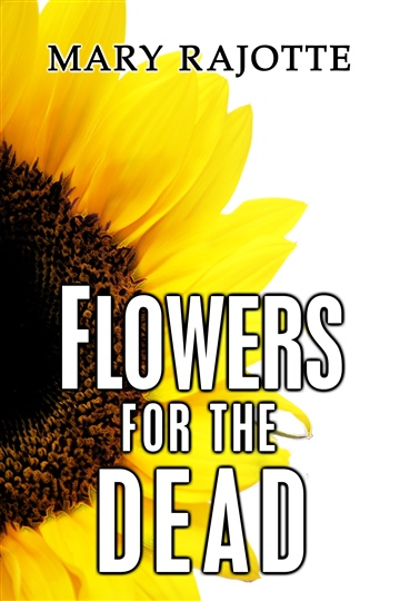 Mary Rajotte : Flowers for the Dead