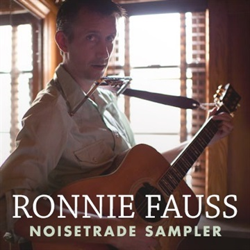 Ronnie Fauss : Ronnie Fauss Noisetrade Sampler