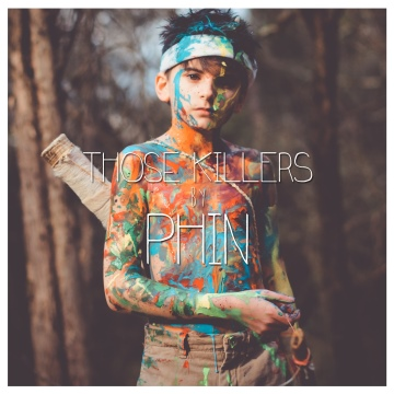 Those Killers EP by Phin