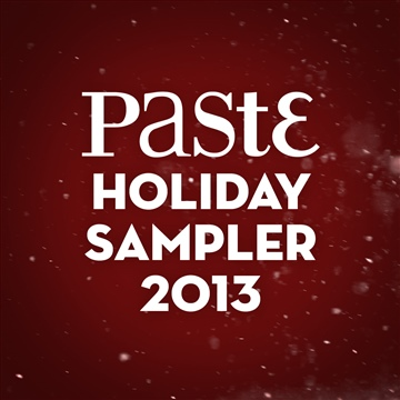 Paste Magazine : Paste Holiday Sampler 2013