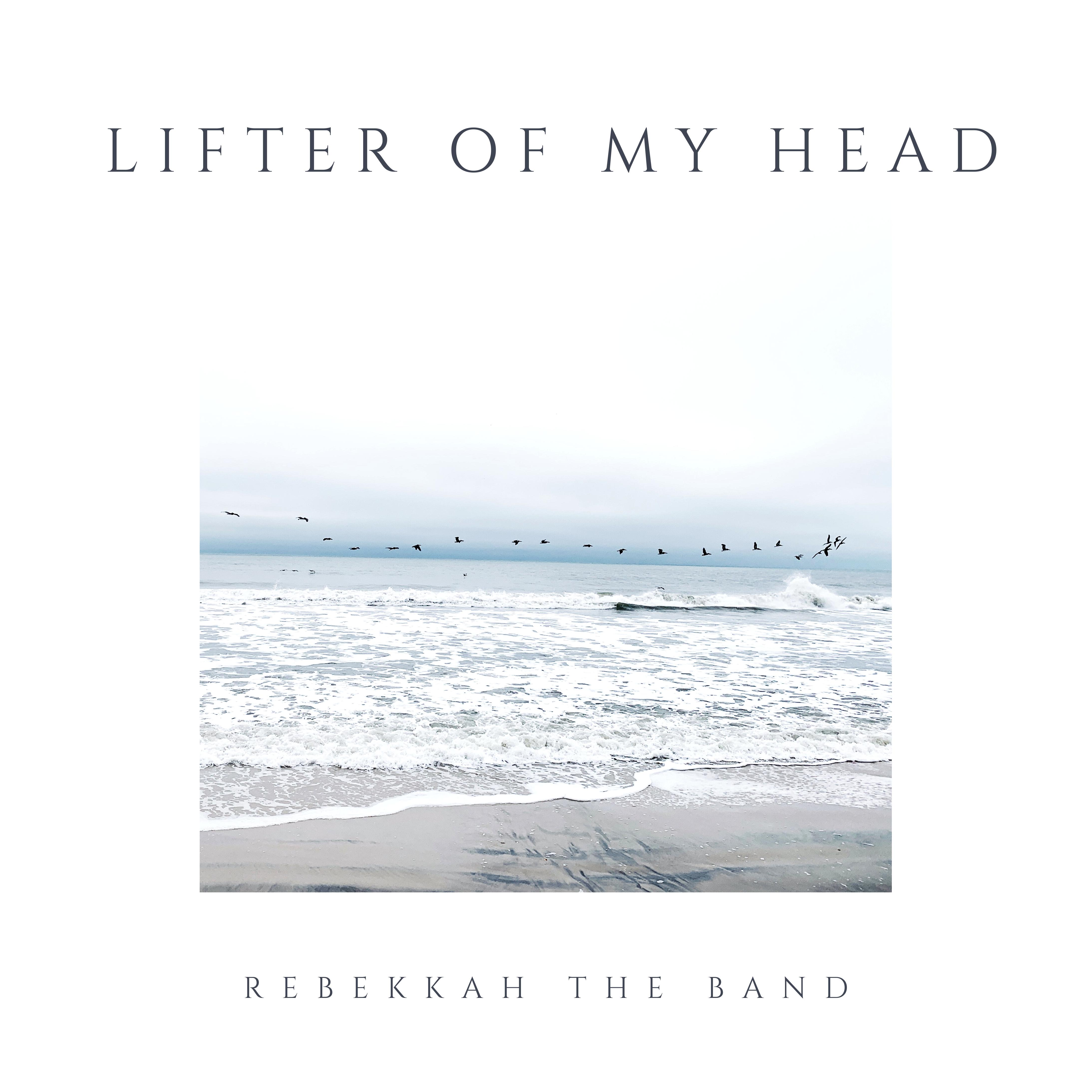 Lifter of My Head by Rebekkah The Band