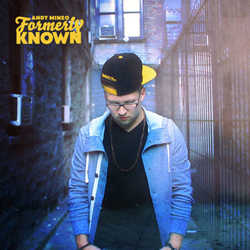 Andy Mineo : Formerly Known