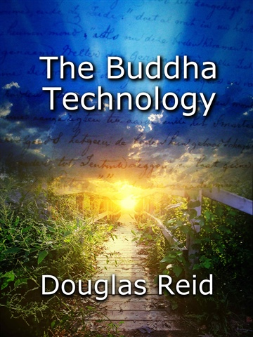 Douglas Reid : The Buddha Technology