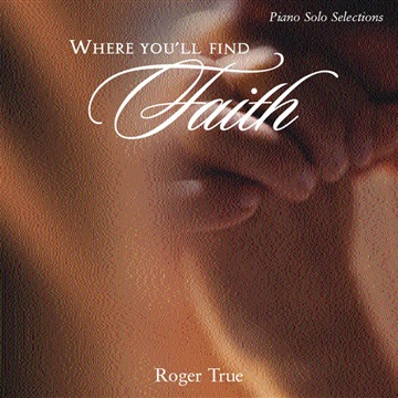 Where You'll Find Faith by Roger True