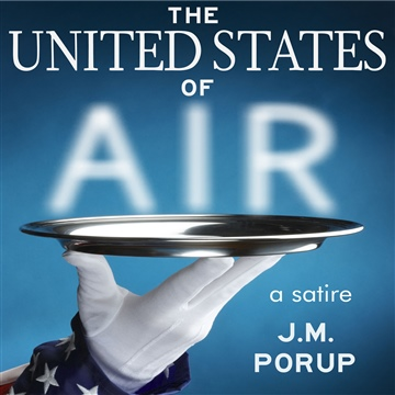 J.M. Porup : The United States of Air: a Satire