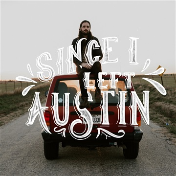 Since I Left Austin by Darion Ryan Roberts
