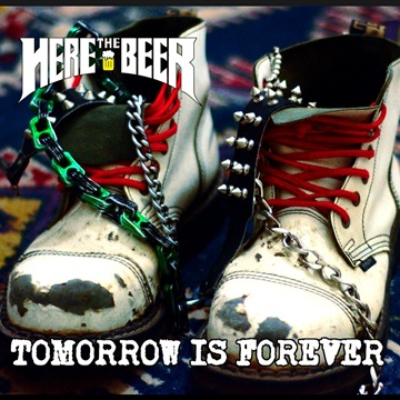 Tomorrow is Forever by Here the Beer
