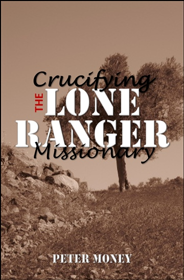 Peter Money : Crucifying The Lone Ranger