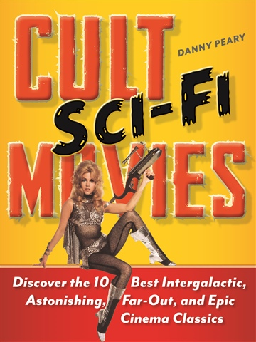 Danny Peary : Cult Sci-Fi Movies