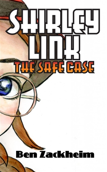 Ben Zackheim : Shirley Link & The Safe Case