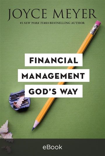 Joyce Meyer : Financial Management God's Way