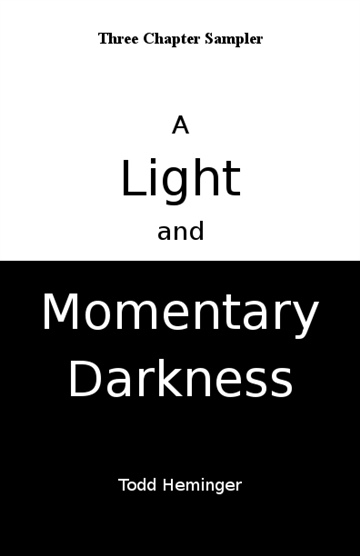 A Light and Momentary Darkness [Sampler] by Todd Heminger