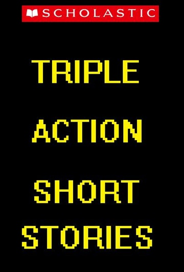 Scholastic Inc. - Triple Action Short Stories by Sean Andre