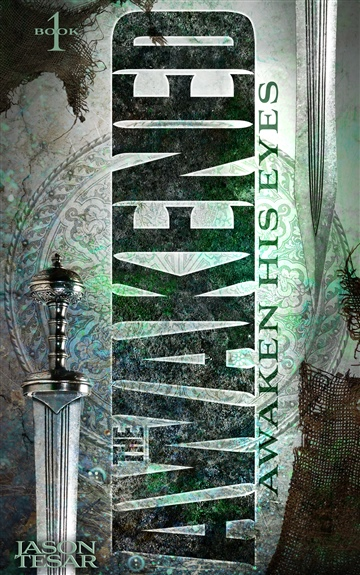 Awaken His Eyes: The Awakened Book One by Jason Tesar
