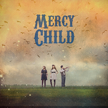 Introducing Mercy Child, a Sampler by Mercy Child