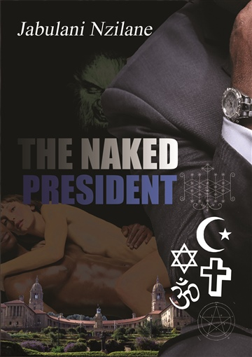 Jabulani Nzilane : The Naked President