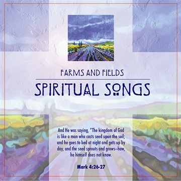 Farms and Fields::Spiritual Songs by Farms and Fields