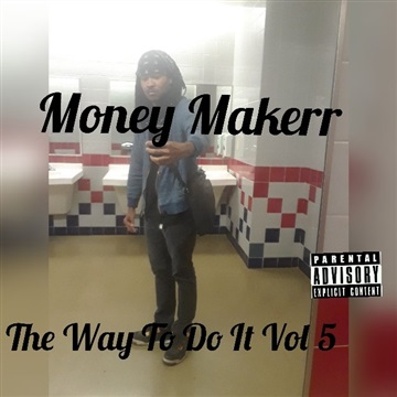 The Way To Do It Vol 5 by Money Makerr