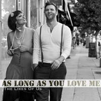 The Likes Of Us : As Long As You Love Me {Cover}