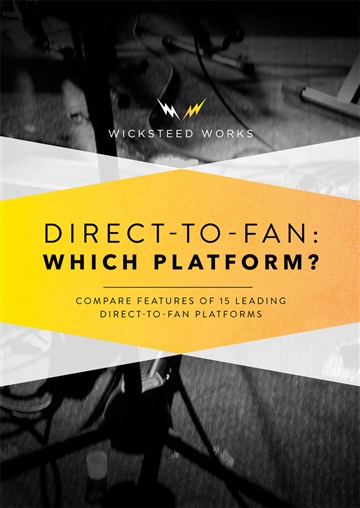 Wicksteed Works : Direct-to-Fan: Which Platform? (Excerpt)