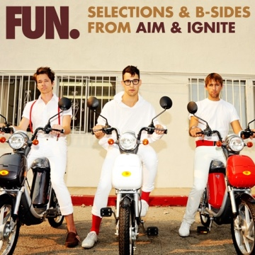 Selections & B-Sides from Aim & Ignite by fun.