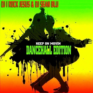 DJ Sean Blu  : Keep On Moving pt. 3 DanceHall