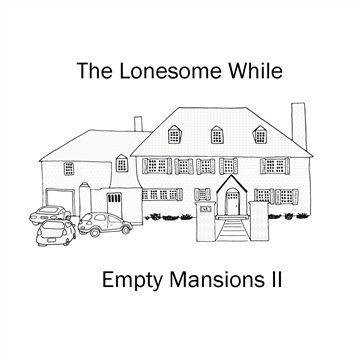 Empty Mansions II by The Lonesome While