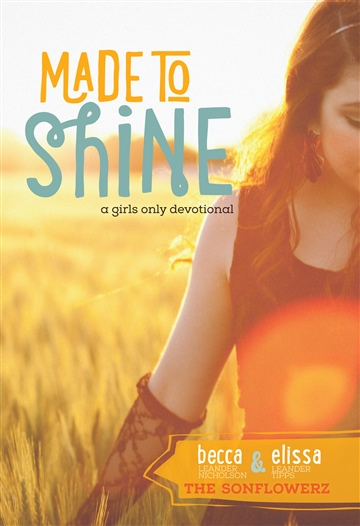 The Sonflowerz : Made To Shine: a Girls-Only Devotional (Sample)