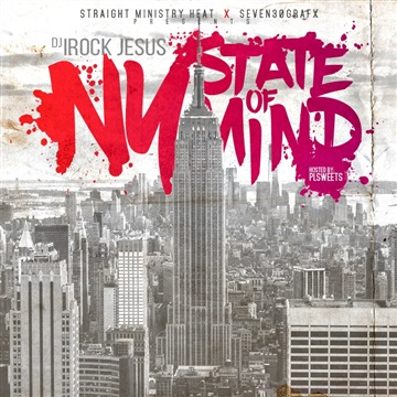 DJ I Rock Jesus : DJ I Rock Jesus Presents NY State Of Mind ( Hosted By Plsweets )