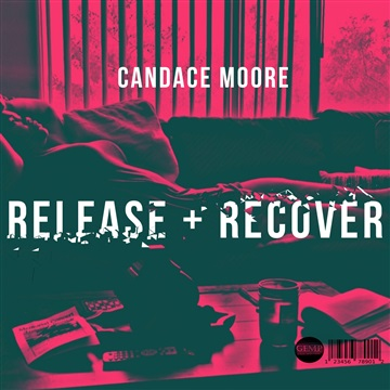 Release + Recover by Candace Moore