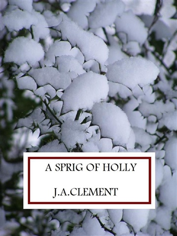 Sprig of Holly by J.A. Clement