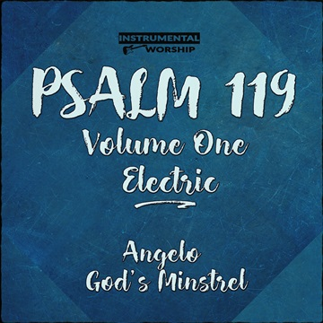 Psalm 119, Volume One Electric by Angelo God's Minstrel