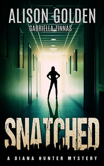 Alison Golden : Snatched: A Diana Hunter Mystery