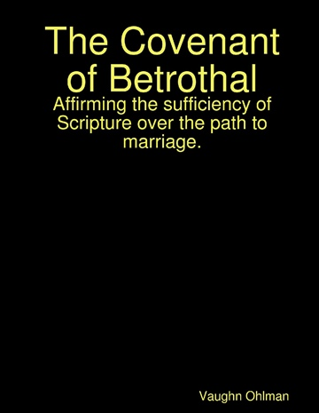 The Covenant of  Betrothal by Vaughn Ohlman