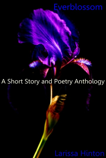 Everblossom: A Short Story and Poetry Collection