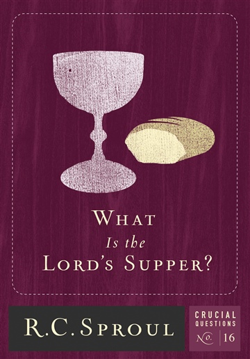 R.C. Sproul : What Is the Lord's Supper?