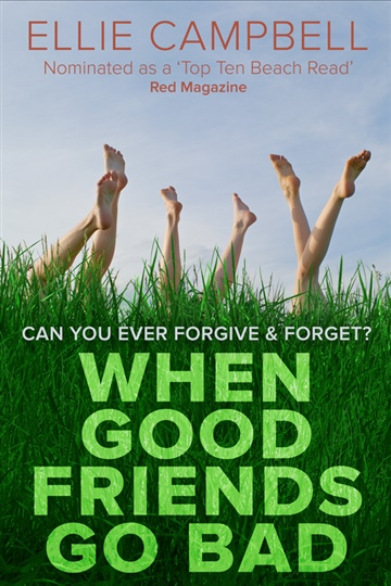 Ellie Campbell : When Good Friends Go Bad- Sample - 1st three chapters