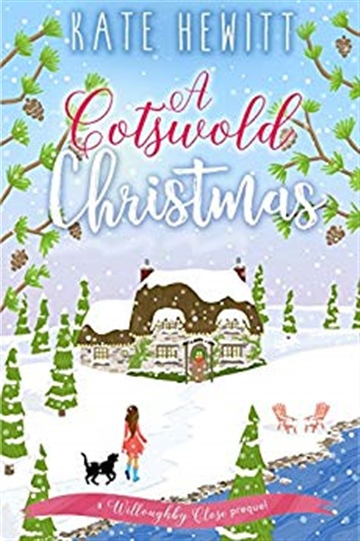 Kate Hewitt : A Cotswold Christmas