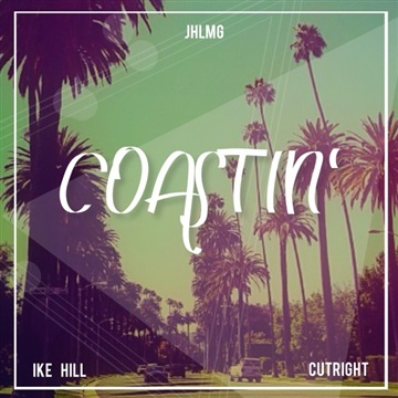 COASTIN' by JUSTHIS LEAGUE Music Group