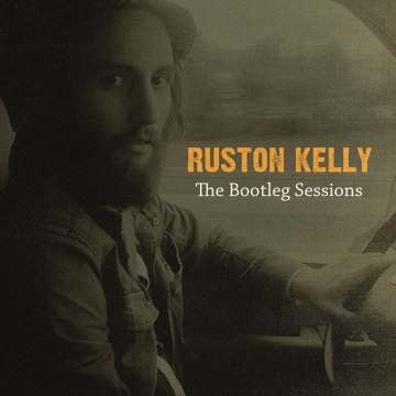 The Bootleg Sessions by Ruston Kelly