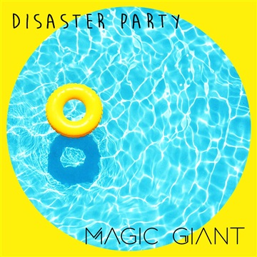 Disaster Party by MAGIC GIANT