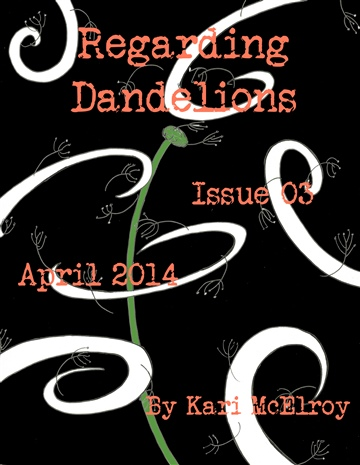 Regarding Dandelions Issue 03 by Kari McElroy
