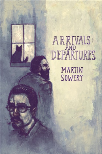 Martin Sowery : Arrivals and Departures