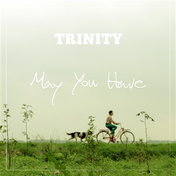 May You Have - single by Trinity (NL)